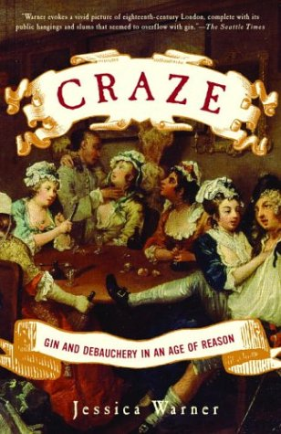 Craze: Gin and Debauchery in an Age of Reason 9780812968996