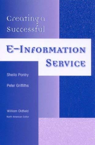 Creating a Successful E-Information Service 9780810847781