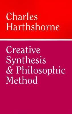 Creative Synthesis and Philosophic Method 9780812694307