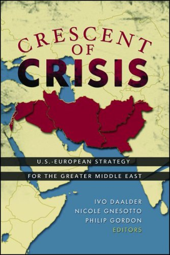 Crescent of Crisis: U.S.-European Strategy for the Greater Middle East 9780815716891