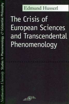Crisis of European Sciences and Transcendental Phenomenology 9780810104587