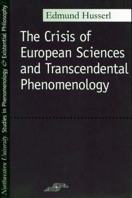 Crisis of European Sciences and Transcendental Phenomenology 9780810104587