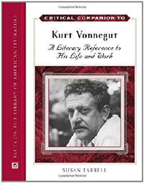 Critical Companion to Kurt Vonnegut: A Literary Reference to His Life and Work 9780816065981