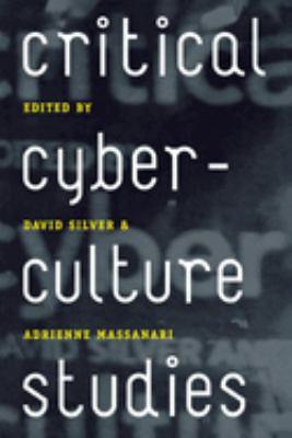 Critical Cyberculture Studies 9780814740248