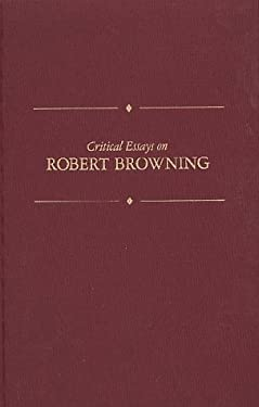 critical essays robert browning 00204--my last duchess as a dramatic monologue or a critical analysis of 'my last duchess' [robert browning] [english literature free notes.
