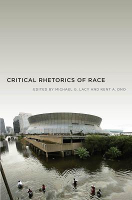 Critical Rhetorics of Race 9780814762233