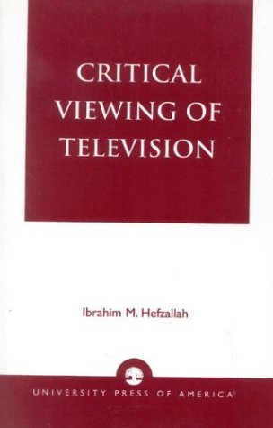 Critical Viewing of Television: A Book for Parents and Teachers 9780819161086