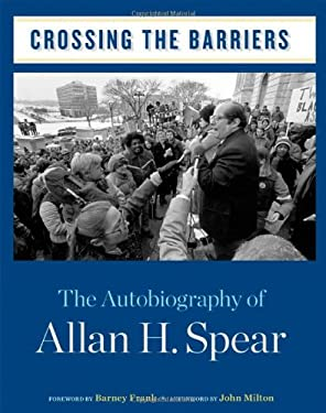 Crossing the Barriers: The Autobiography of Allan H. Spear 9780816670406