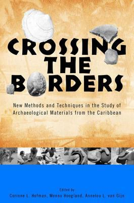 Crossing the Borders: New Methods and Techniques in the Study of Archaeology Materials from the Caribbean 9780817354534