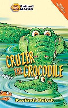 Cruzer the Crocodile 9780812704679