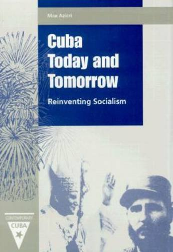 Cuba Today and Tomorrow: Reinventing Socialism 9780813017563