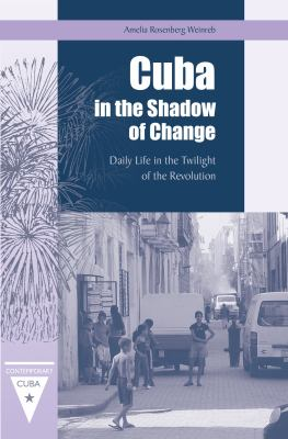 Cuba in the Shadow of Change: Daily Life in the Twilight of the Revolution 9780813033693