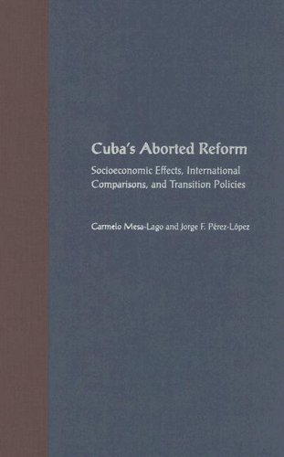 Cuba's Aborted Reform: Socioeconomic Effects, International Comparisons, and Transition Policies 9780813028682