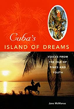 Cuba's Island of Dreams: Voices from the Isle of Pines and Youth 9780813017419