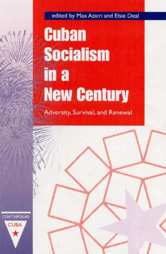 Cuban Socialism in a New Century: Adversity, Survival, and Renewal 9780813027630