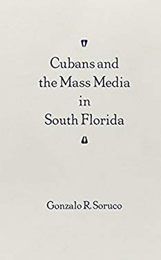 Cubans and the Mass Media in South Florida 9780813013794