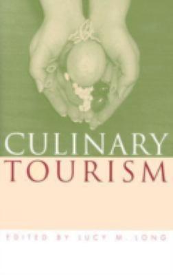 Culinary Tourism 9780813122922