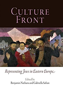 Culture Front: Representing Jews in Eastern Europe 9780812240559