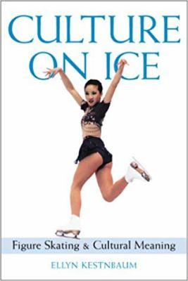 Culture on Ice: Figure Skating & Cultural Meaning 9780819566423