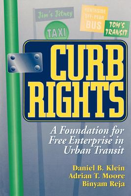 Curb Rights: A Foundation for Free Enterprise in Urban Transit 9780815749394