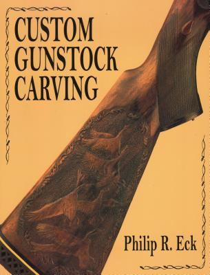 Custom Gunstock Carving 9780811701624