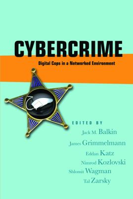 Cybercrime: Digital Cops in a Networked Environment 9780814799833