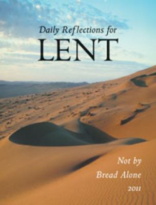 Not by Bread Alone: Daily Reflections for Lent 2011 9780814633304