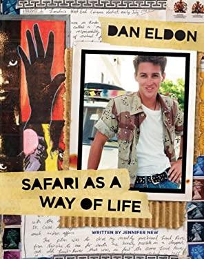 Dan Eldon: Safari as a Way of Life 9780811870917
