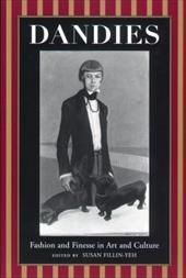 Dandies: Fashion and Finesse in Art and Culture - Fillen-Yeh, Susan / Way, Niobe / Fillin-Yeh, Susan