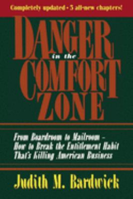 Danger in the Comfort Zone: From Boardroom to Mailroom -- How to Break the Entitlement Habit That's Killing American Business 9780814478868