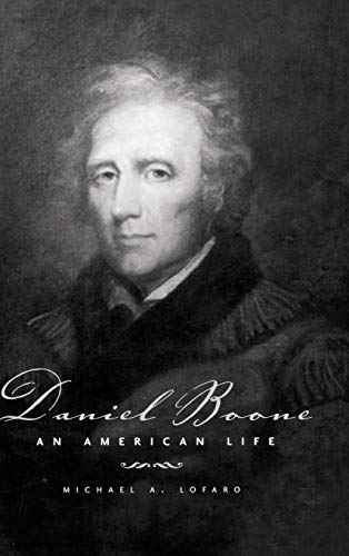 Daniel Boone: An American Life 9780813122786