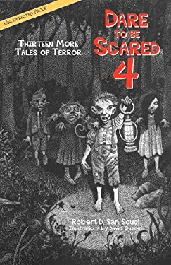 Dare to Be Scared 4: Thirteen More Tales of Terror 9780812627541