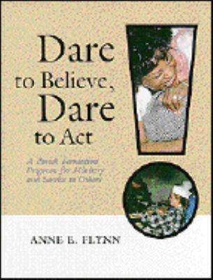Dare to Believe, Dare to Act: A Parish Formation Program for Ministry and Service to Others 9780814624098