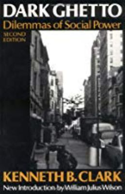 Dark Ghetto: Dilemmas of Social Power 9780819562265