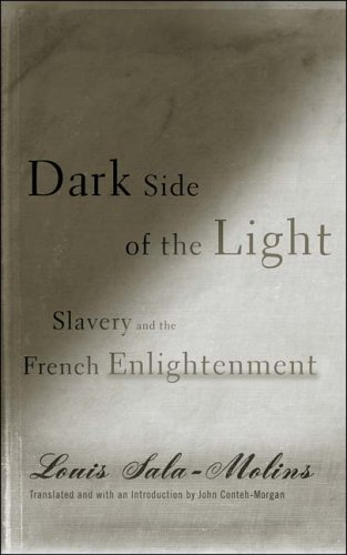 Dark Side of the Light: Slavery and the French Enlightenment 9780816643899