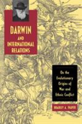 Darwin and International Relations: On the Evolutionary Origins of War and Ethnic Conflict 9780813192529