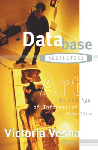 Database Aesthetics: Art in the Age of Information Overflow 9780816641192