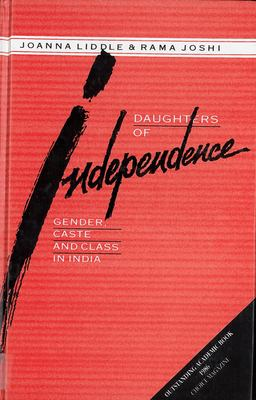 Daughters of Independence: Gender, Caste, and Class in India 9780813514369