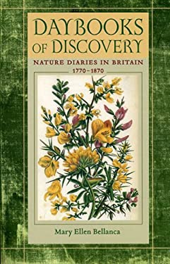 Daybooks of Discovery: Nature Diaries in Britain, 1770 - 1870 9780813926131