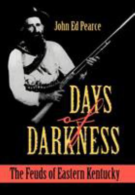 Days of Darkness: The Feuds of Eastern Kentucky 9780813118741