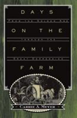 Days on the Family Farm: From the Golden Age Through the Great Depression 9780816650330