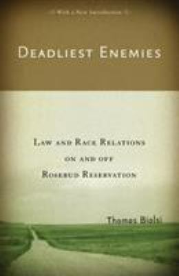 Deadliest Enemies: Law and Race Relations on and Off Rosebud Reservation 9780816649716