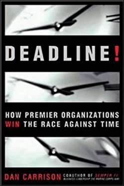 Deadline!: How Premier Organizations Win the Race Against Time 9780814407264