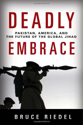 Deadly Embrace: Pakistan, America, and the Future of the Global Jihad 9780815705574