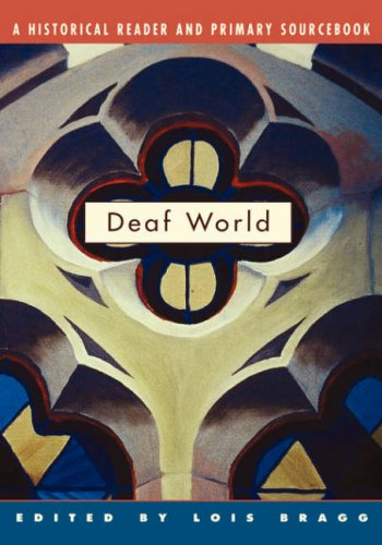 Deaf World: A Historical Reader and Primary Sourcebook 9780814798522
