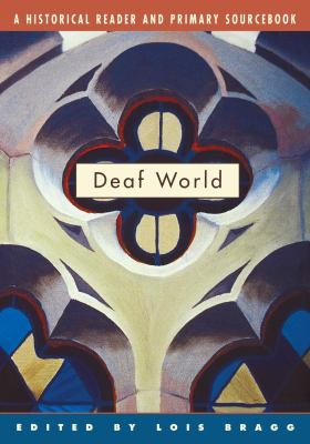 Deaf World: A Historical Reader and Primary Sourcebook 9780814798539
