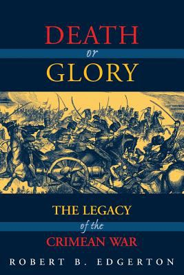 Death or Glory: The Legacy of the Crimean War 9780813337890