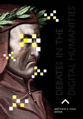 Debates in the Digital Humanities 9780816677955