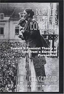 Debating Women's Equality: Toward a Feminist Theory of Law from a European Perspective 9780813529059