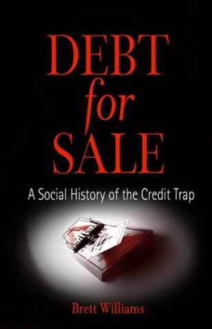 Debt for Sale: A Social History of the Credit Trap 9780812238174